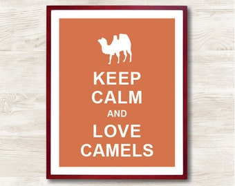 Keep Calm and Love CAMELS  - Instant Download, Typographic Print, Inspirational Quote, Keep Calm Poster, Animal Art Print, Kitchen Decor
