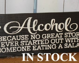 ALCOHOL because No great STORY started with Someone Eating a SALAD Sign/Wedding Reception Sign/Party Sign/Bar Sign