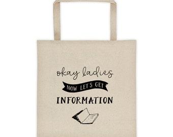 Okay Ladies Now Let's Get Information, Book Club Canvas Tote