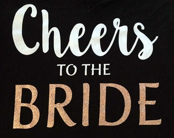Cheers to the Bride Glitter Bling Shirt, Bridal, Bachelorette Apparel
