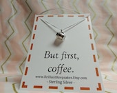 But First Coffee Sterling Silver Coffee Mug Necklace
