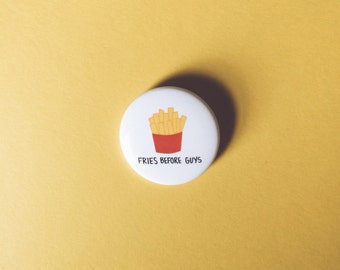 """Fries Before Guys 1.5"""" Round Pin-Back Button"""