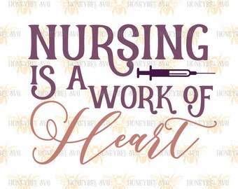 Nursing Is A Work Of Heart svg Nurse svg Nursing svg LPN svg RN svg Nurse love svg Silhouette svg Cricut svg eps jpg dxf cut files