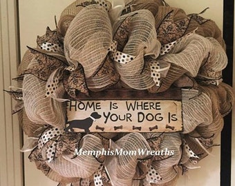 Home Is Where Your Dog Is Burlap Deco Mesh Wreath - Deco Mesh Wreath - Burlap Wreath - Dog Wreath