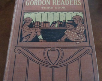 """Vintage 1910 Book -""""Gordan Readers Third Book - Second Grade Reader - Awesome stories for the young mind to read- - Estate find!"""