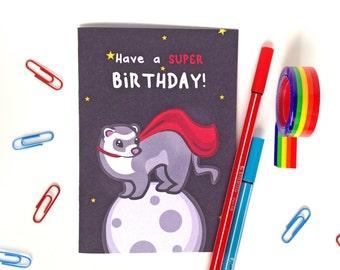 Have a super birthday greeting card, ferret card, sci fi ferret card, kawaii ferret card, ferret birthday card