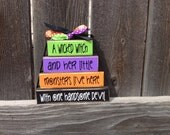 SALE A wicked witch and her little monsters live here with one handsome devil Mini wood stacker blocks-Halloween
