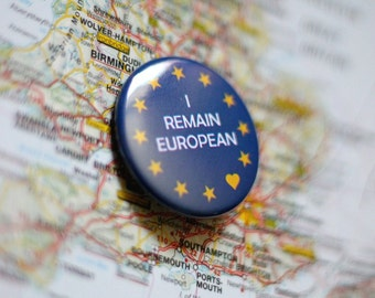 I Remain European.  A 1.5inch button to show how you feel about Brexit...