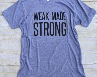 Weak Made Strong Tee