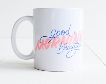 Good morning beautiful mug message handtype / made to order / blue pink / ceramic