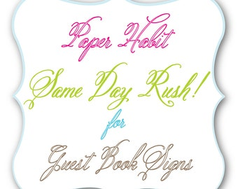"SAME DAY RUSH ""Gotta Have it"" Fee for Guest Book Signs"