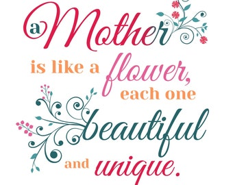 SVG Mother is like a flower Cuttable File - INSTANT DOWNLOAD - for use with silhouette cameo, cricut, Sizzix, other machines
