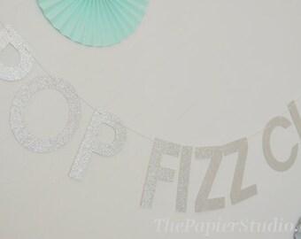 POP FIZZ CLINK Silver Glitter Banner