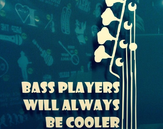 Bass player decal, bassist decal, bass player sticker, bassist sticker, bass players are cooler, bass guitar decal, bass player decal, bass