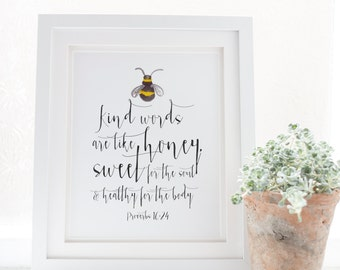 Proverbs 16:24 - Kind words are like honey - Scripture Art - Bible Verse - Verses for Women - Bible verse wall art - Bible verse prints