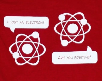 I Lost an Electron! Are You Positive? Funny Science Mens T-shirt Cardinal Red