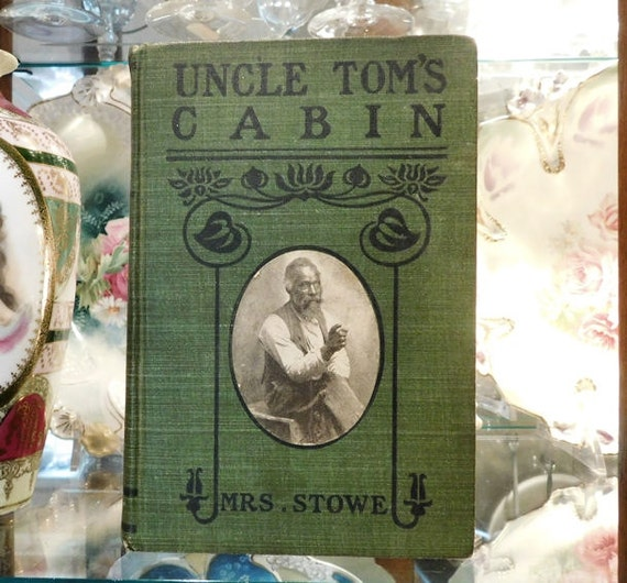 Antique Book Uncle Toms Cabin Harriet Beecher Stowe / Life Among the Lowly 1910's Dated / Antiquarian Historical Americana Slavery / Book