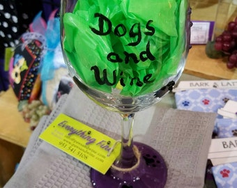 """Dogs and Wine make Everything Fine "" stemmed wine glass"