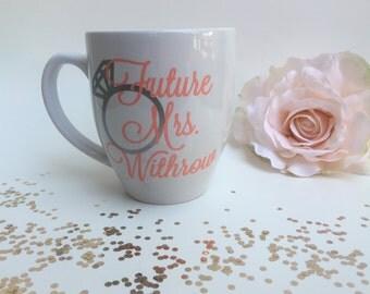 Personalized Future Mrs Coffee Mug, Engagement Gift, Bridal Shower Gift, Wedding Gift, Personalized Mug