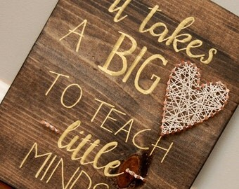 It takes a Big Heart to Teach Little Minds, Teachers string art, appreciation, christmas gift, end of the school year gift