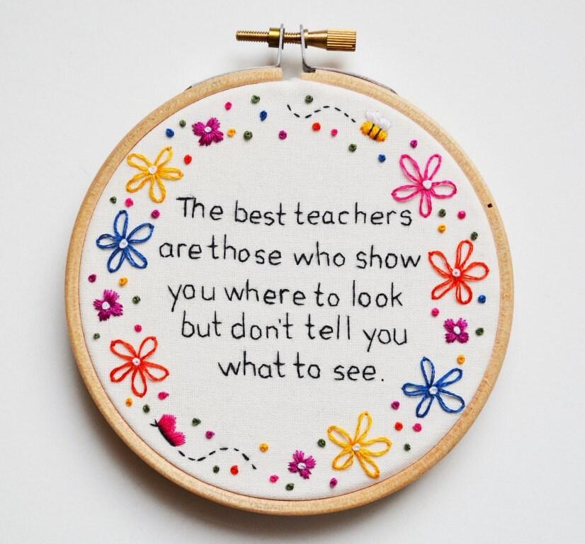 Teacher gift hand embroidery hoop art inspirational quote
