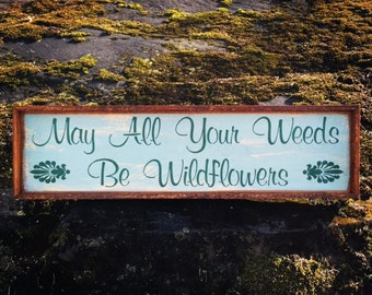 Inspirational Signs and Sayings, Home Decor, Wall Decor, Rustic Wood Signs, Outdoor Signs, Garden, Wildflowers, Cottage Chic, Country Signs