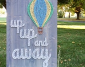 MADE TO ORDER String Art Up Up and Away Hot Air Balloon Sign