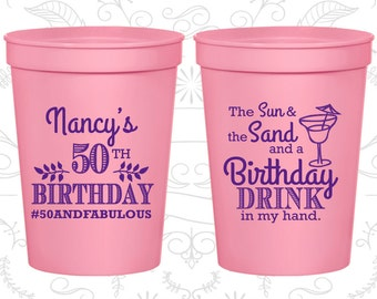 50th Birthday Cups, Personalized Birthday Cup Favors, Sun and the Sand and a Birthday Drink in my Hand, Birthday Cups (20203)