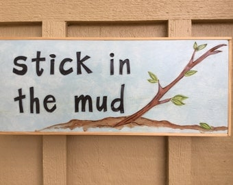 Stick in the Mud mixed media piece. 7.75x18.5 inches