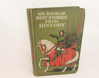 Antique Book - My Book of Best Stories from History - Hazel Phillips Hanshew - Funk and Wagnalls