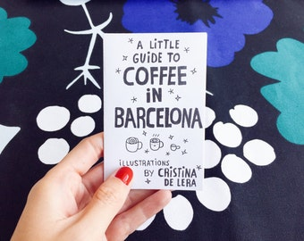 A little guide to coffee : Barcelona (vol. 2) — Limited Edition illustration zine