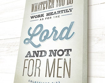 Colossians 3:23, Bible Verse on Canvas, Work Heartily as for the Lord... Scripture Wall Art