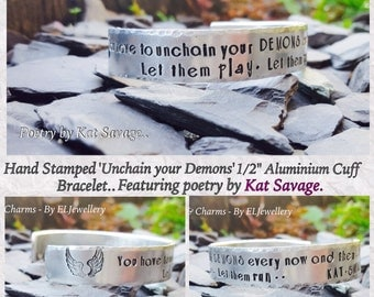 """Hand Stamped 'Unchain your Demons' 1/2"""" Aluminium Cuff Bracelet,Poetry by Kat Savage,Poetry,Stamped Metal Jewellery,Demons, Quote Jewellery."""