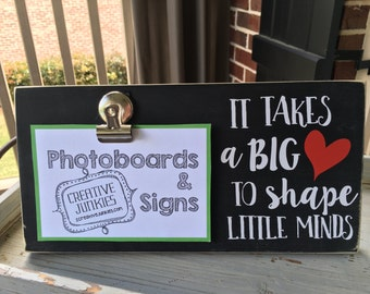 It Takes a Big Heart to Shape Little Minds Teacher Photoboard Frame w/Clip, Picture Frame, Memo Board / Teacher Gift / Teacher Appreciation