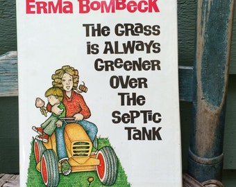 autographed copy The Grass is Always Greener Over the Septic Tank, Erma Bombeck, housewife humor, 70's collectible, Erma Bombeck autograph
