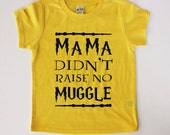 Mama Didn't Raise No Muggle Tee for Infants, Toddlers, Children / funny kids tee