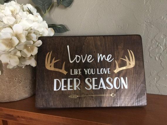 Download Love Me Like You Love Deer Season//Deer Sign//Hunting