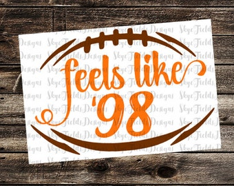 Feels like '98 SVG, JPG, PNG, Studio.3 -Silhouette, Cameo, Portrait, Cricut, Football, Tennessee, Vols, Country, gators, Rocky Top, orange