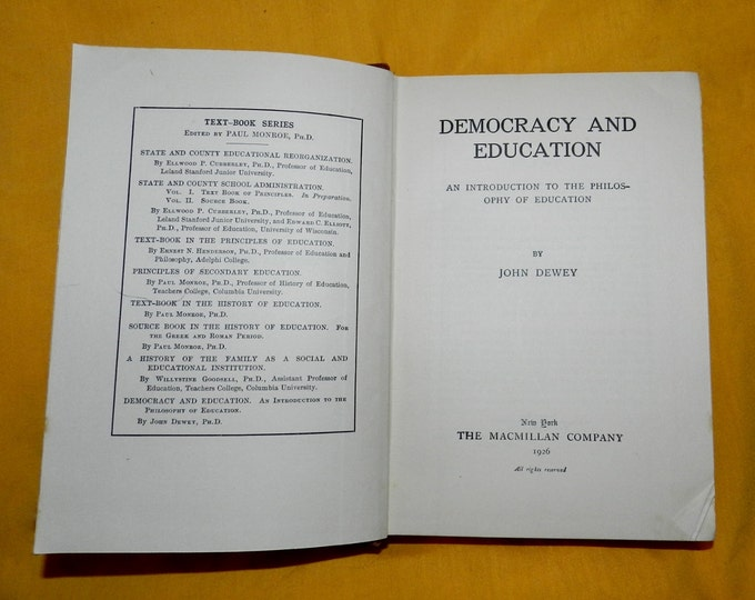Democracy and Education: An Introduction to the Philosophy of Education John Dewey MacMillan, 1926 1A