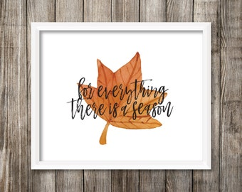For Everything There Is A Season - Watercolor Printable (Digital Print File)