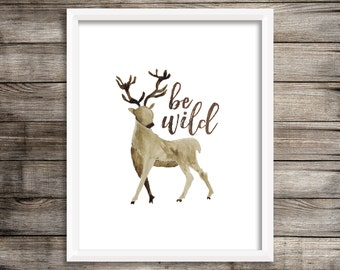 Be Wild (Deer Watercolor Printable) - Digital Print File