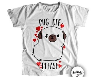 Pug Off Please, Pug Shirt, Pug Toddler Shirt, Pug Baby Shirt, Pug Baby Gift, Pug Baby Clothes, Pug Clothing, Pug T-Shirts, Kids Pug Shirt