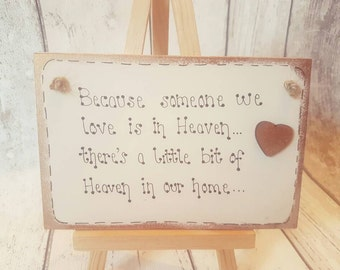 Because someone we love is in heaven, there's a little bit of heaven in our home.. Wooden plaque, memorial plaque.