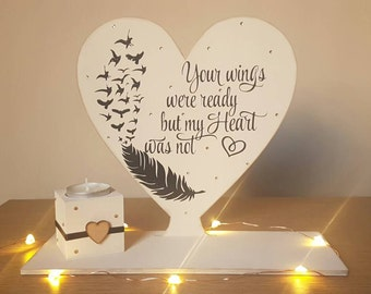 Your wings were ready but my heart was not.. Free standing memorial gift.