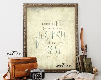 Scripture Art Print, Come to me all who are Weary INSTANT DOWNLOAD 8x10 Printable, Inspirational Quotes, Matthew 11:28, Wisdom Quote Print