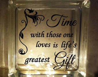 Time With Those One Loves Decorative Glass Block Decal / Vinyl