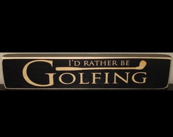 Golf Gift,Golf Coach Gift,I'd rather be Golfing,Golf Sign,Golf Ball,Golf Gifts,Golf Decor,Golf Art,Golf Ball,Golf Gifts for Men,Golfing