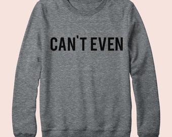 Can't Even - Sweatshirt, Crew Neck, Graphic