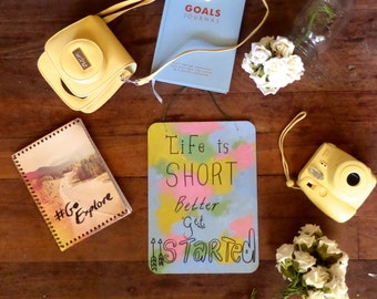 Life is short better get started/motivational quote/quote board/inspirational quote/decor/multicoloured/wall art