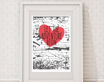 Let The Adventure Begin Print. Wedding Print. Inspirational Print. Adventure Print